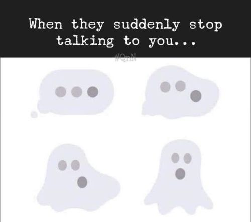 """""""When they suddenly stop talking to you..."""" and four images showing the chat symbol from messenger turning into a ghost"""